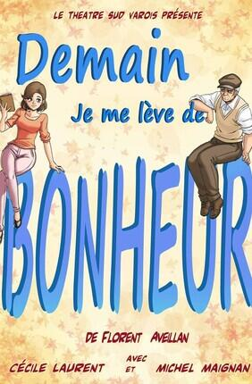 DEMAIN JE ME LEVE DE BONHEUR (Aix en Provence)