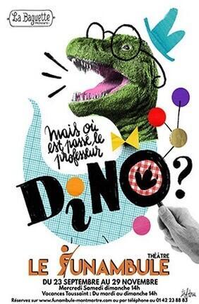 MAIS OU EST PASSE LE PROFESSEUR DINO ? (Le Funambule Montmartre)