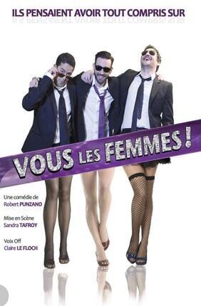 VOUS LES FEMMES (Theatre de Dix Heures)