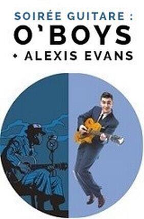 SOIREE GUITARE : O'BOYS + ALEXIS EVANS (Corbas)