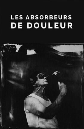 LES ABSORBEURS DE DOULEUR (Bagnolet)