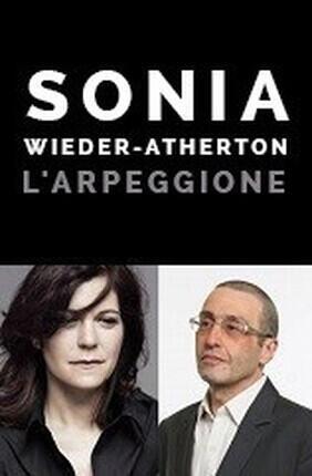 SONIA WIEDER-ATHERTON : L'ARPEGGIONE