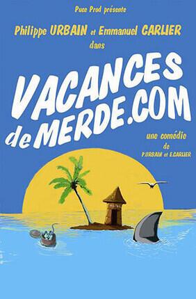 VACANCESDEMERDE.COM (Comédie de Nice)