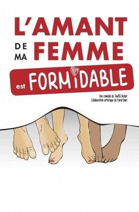 L'AMANT DE MA FEMME EST FORMIDABLE (Comédie La Rochelle)