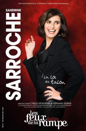 SANDRINE SARROCHE - LA LOI DU TALON (Les Feux de la Rampe)