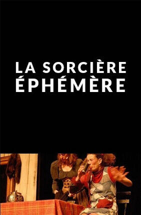 LA SORCIERE EPHEMERE (Saint Maur des Fosses)