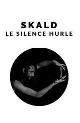 SKALD LE SILENCE HURLE