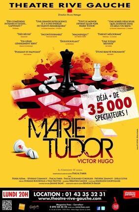 MARIE TUDOR (Theatre Rive Gauche)