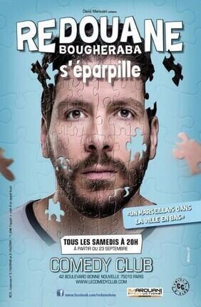REDOUANE BOUGHERABA DANS REDOUANE S'EPARPILLE (Le Comedy Club)