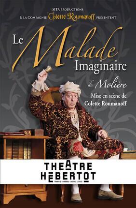 LE MALADE IMAGINAIRE (Theatre Hebertot)