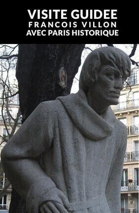 VISITE GUIDEE : FRANCOIS VILLON AVEC PARIS HISTORIQUE