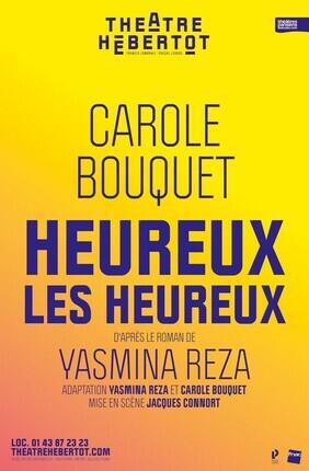 HEUREUX LES HEUREUX AVEC CAROLE BOUQUET