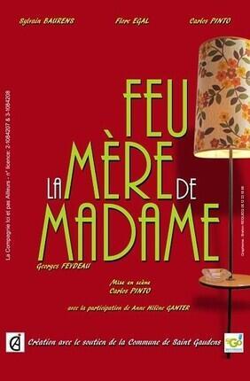 FEU LA MERE DE MADAME (Le Grenier Theatre)