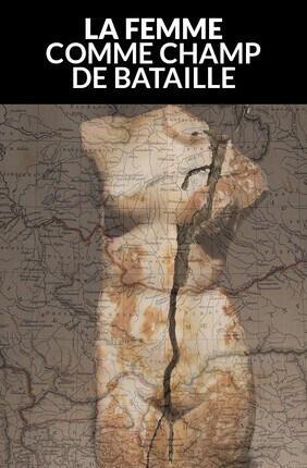 LA FEMME COMME CHAMP DE BATAILLE (Theatre Menilmontant)