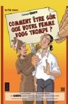 COMMENT ETRE SUR QUE VOTRE FEMME VOUS TROMPE ? A Aix en Provence