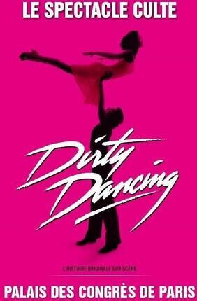 DIRTY DANCING (Palais des Congrès)