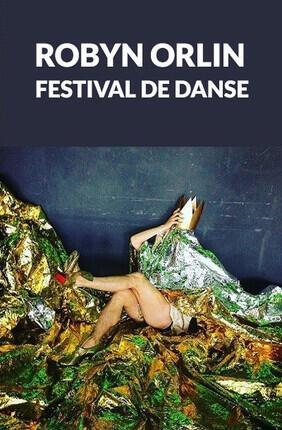 ROBYN ORLIN - FESTIVAL DE DANSE (Cannes)