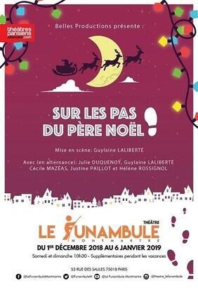 SUR LES PAS DU PERE NOEL (Le Funambule Montmartre)