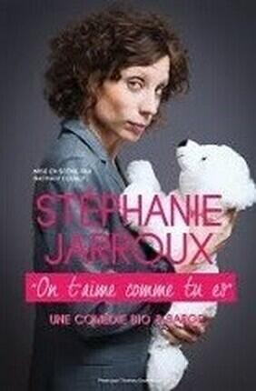 STEPHANIE JARROUX DANS ON T'AIME COMME TU ES (Angers)