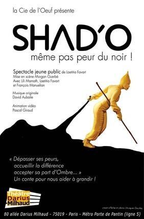 SHAD'O, MEME PAS PEUR DU NOIR