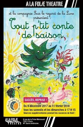 TOUT P'TIT CONTE DE SAISON (A la Folie Theatre)