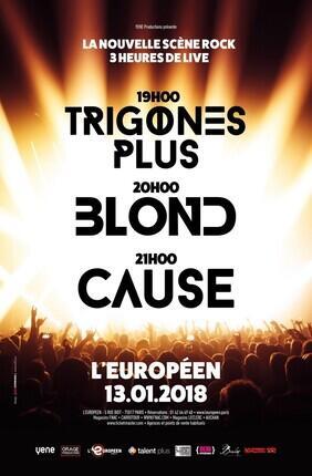 TRIGONES PLUS / BLOND / CAUSE - LA NOUVELLE SCENE ROCK