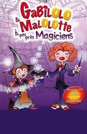 GABILOLO ET MALOLOTTE A PEU PRES MAGICIENS (Le Theatre de Jeanne)