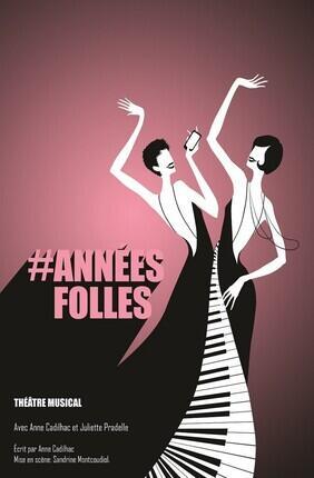 # ANNEES FOLLES (Akteon Theatre)