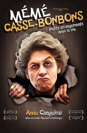 MEME CASSE-BONBONS DANS PETITS ARRANGEMENTS AVEC LA VIE (Theatre le Bout)