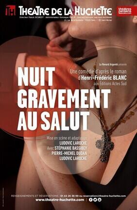 NUIT GRAVEMENT AU SALUT (Theatre de la Huchette)