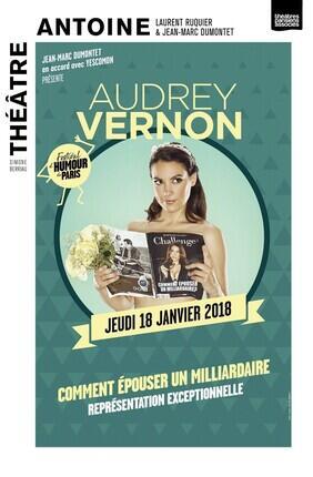 AUDREY VERNON DANS COMMENT EPOUSER UN MILLIARDAIRE (Theatre Antoine)