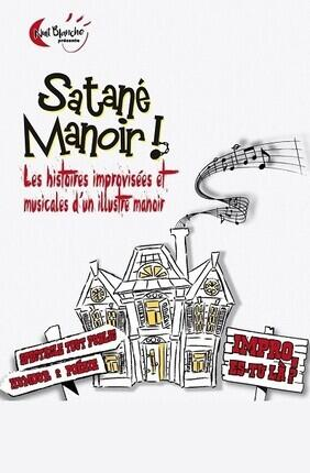 SATANE MANOIR ! IMPRO ES-TU LA ? (Versailles)
