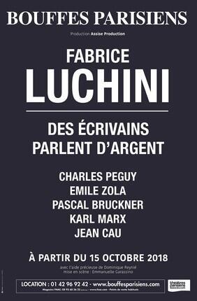 FABRICE LUCHINI - DES ECRIVAINS PARLENT D'ARGENT ( Bouffes Parisiens)