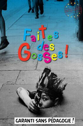 FAITES DES GOSSES !