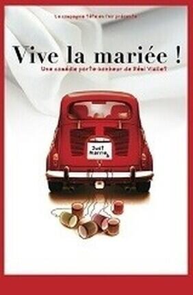 VIVE LA MARIEE (Theatre de Poche Graslin)