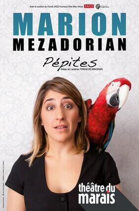 MARION MEZADORIAN DANS PEPITES