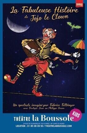 LA FABULEUSE HISTOIRE DE JOJO LE CLOWN (Theatre la Boussole)