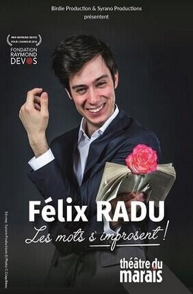 FELIX RADU DANS LES MOTS S'IMPROSENT (Theatre du Marais)