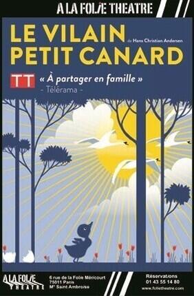 LE VILAIN PETIT CANARD (A la Folie Theatre)
