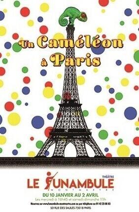 UN CAMELEON A PARIS (Le Funambule Montmartre)