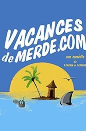 VACANCES DE MERDE.COM