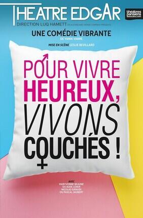 POUR VIVRE HEUREUX, VIVONS COUCHES !