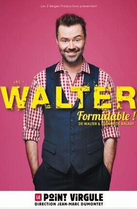 WALTER DANS FORMIDABLE !
