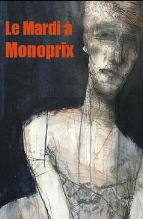 LE MARDI A MONOPRIX (Comedie Nation)