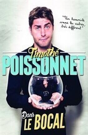 TIMOTHE POISSONNET DANS LE BOCAL (Theatre de Dix Heures)