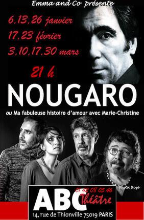 NOUGARO - MA FABULEUSE HISTOIRE D'AMOUR AVEC MARIE-CHRISTINE (Abc Theatre)