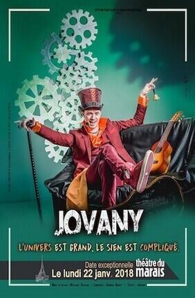 JOVANY - L'UNIVERS EST GRAND. LE SIEN EST COMPLIQUE (Theatre du Marais)