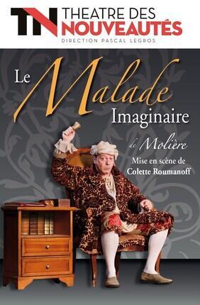 LE MALADE IMAGINAIRE (Théâtre des Nouveautés)