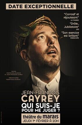 JEAN-FRANÇOIS CAYREY DANS QUI SUIS-JE POUR ME JUGER ? (Theatre du Marais)