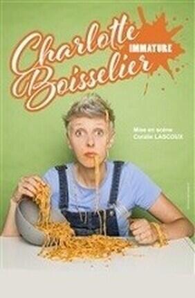 CHARLOTTE BOISSELIER DANS IMMATURE - GRANDIR ET PUIS QUOI ENCORE !